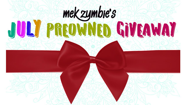 Mek Zumbie's July PREOWNED Giveaway
