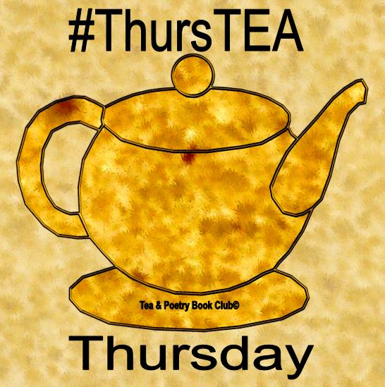 Tea & Poetry Book Club, ThursTEA Thursday