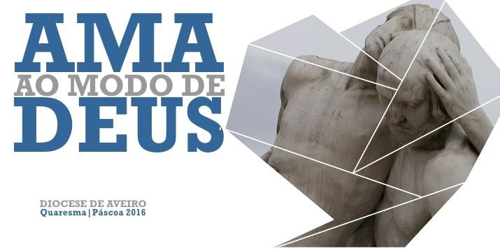 CAMINHADA DA QUARESMA - PÁSCOA 2016 - DIOCESE DE AVEIRO
