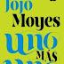 """""""Uno más uno"""" de Jojo Moyes"""