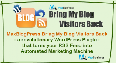 MaxBlogPress Bring My Blog Visitors Back comes into scene...