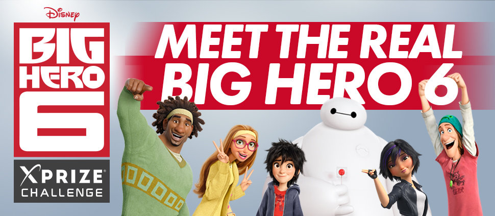 "XPRIZE, Walt Disney Studios Motion Pictures and Disney Corporate Citizenship announced the winners of the DISNEY BIG HERO 6  XPRIZE CHALLENGE  Disney's ""Big Hero 6,"""