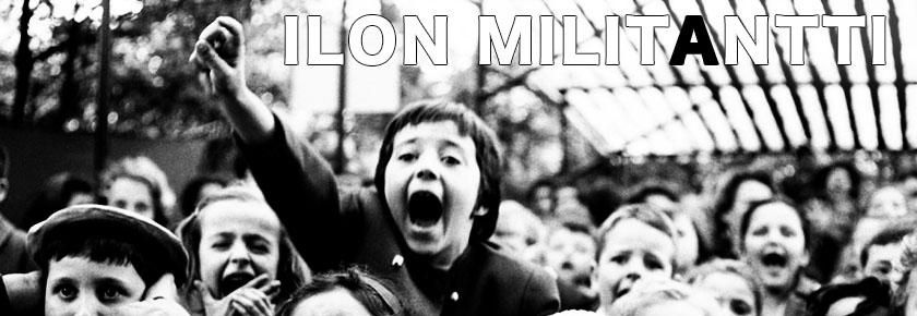 Ilon Militantti - Tämä blogi tappaa fasisteja