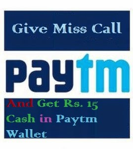 paytm-loot-give-missed-call-and-get-rs-15-paytm-cash