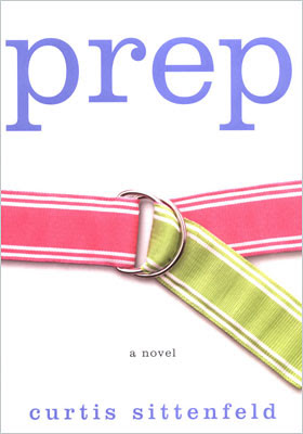 prep, prepster, novel book, reading, fiction, curtis sittenfeld