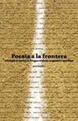 Poesia a la frontera.  Antologia de poetes en llengua catalana, aragonesa i castellana