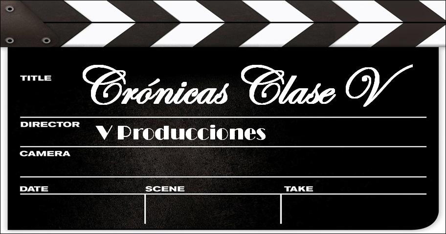 Crónicas Clase V
