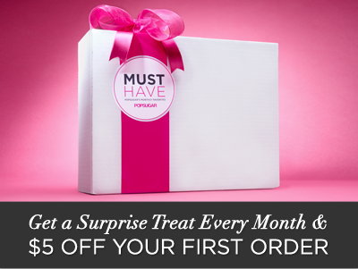 Don't Miss Out on This Month's PopSugar Must Haves!