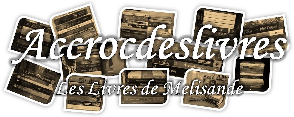 Accrocdeslivres - Les Livres de Melisande