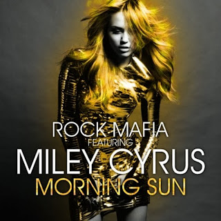 Rock Mafia - Morning Sun (feat. Miley Cirus) Lyrics