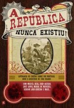 «A República Nunca Existiu!»