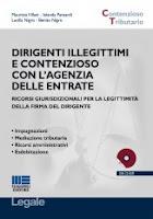 Dirigenti illegittimi e contenzioso con l'Agenzia delle Entrate. Con CD-ROM
