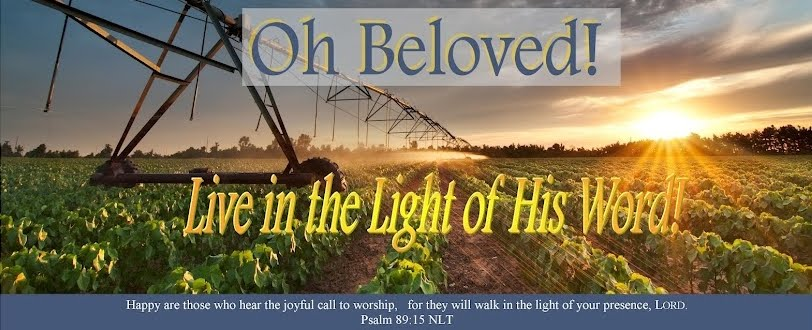 Oh Beloved!    Live in the Light of His Word!