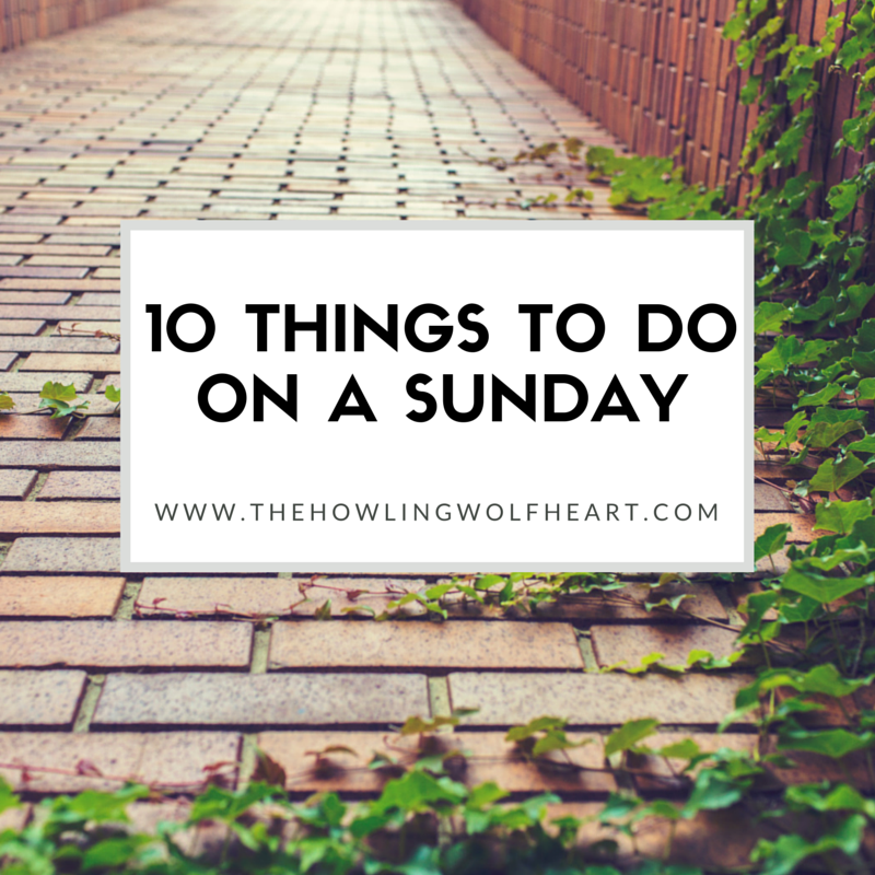 10 Things To Do On A Sunday