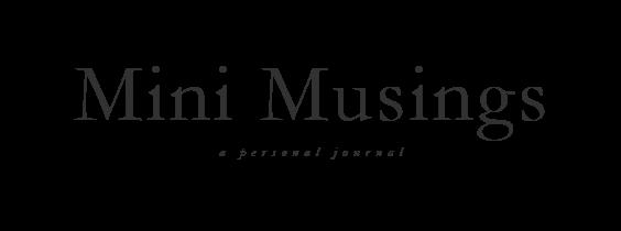 Mini Musings    Personal Journal