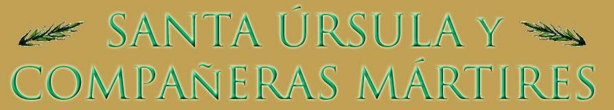 Santa Ursula y compañeras mártires
