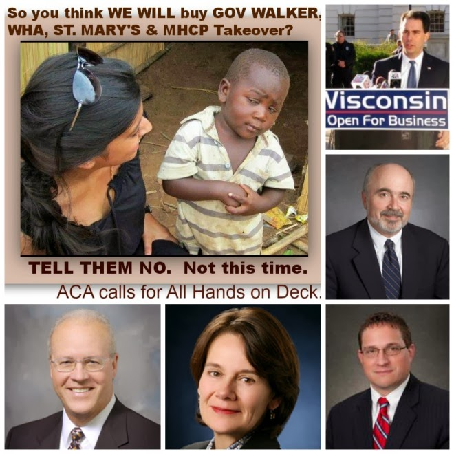 So you think WE WILL buy Gov Walker, WI Hospital Association, St. Mary's & Milwaukee Health Care Pa