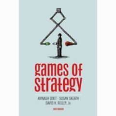 Games of Strategy 3rd Edition, Avinash K. Dixit