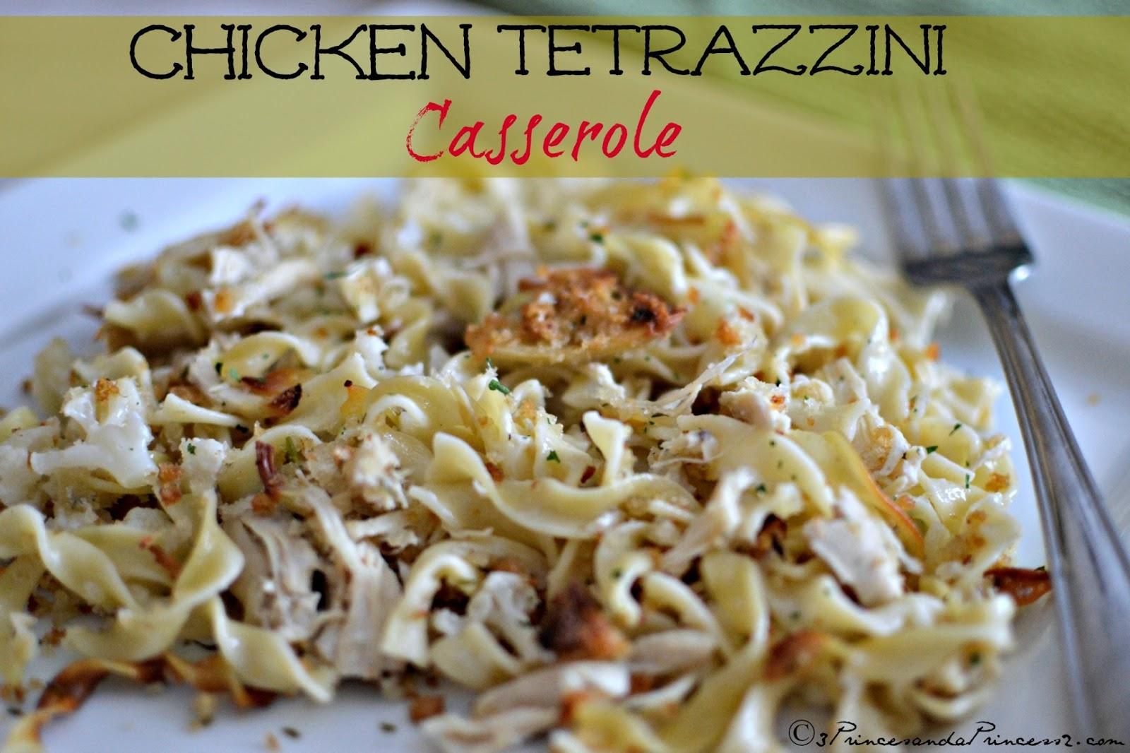 3 Princes And A Princess 2: Chicken Tetrazzini Casserole # ...