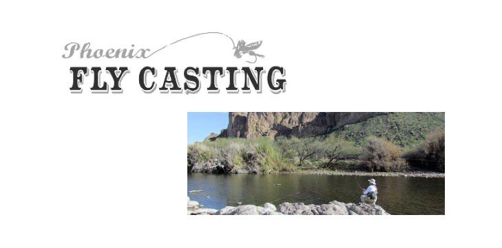 Phoenix Fly Casting