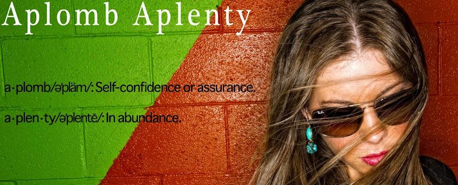 Aplomb Aplenty