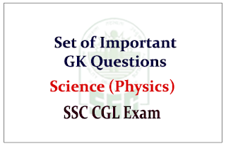 Set of GK Questions from Science (Physics) for SSC CGL
