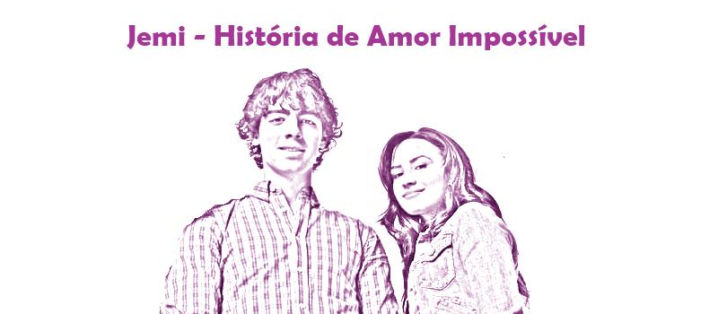 Jemi - História de Amor Impossível
