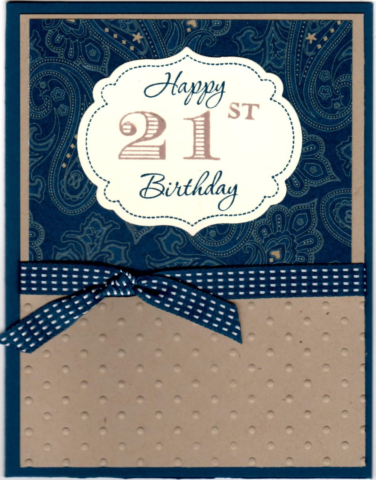 Stampin With Kim Happy 21st Birthday To My Son