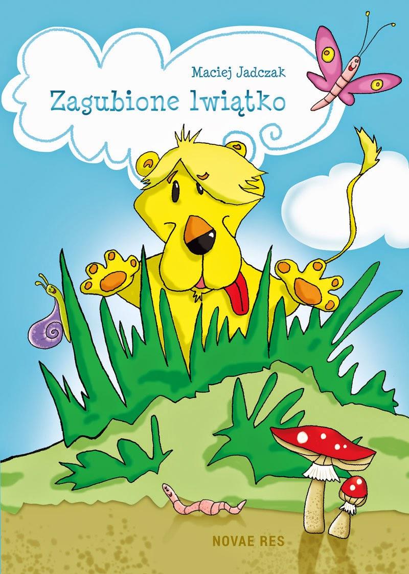http://annasikorska.blogspot.com/2014/09/maciej-jadczak-zagubione-lwiatko.html
