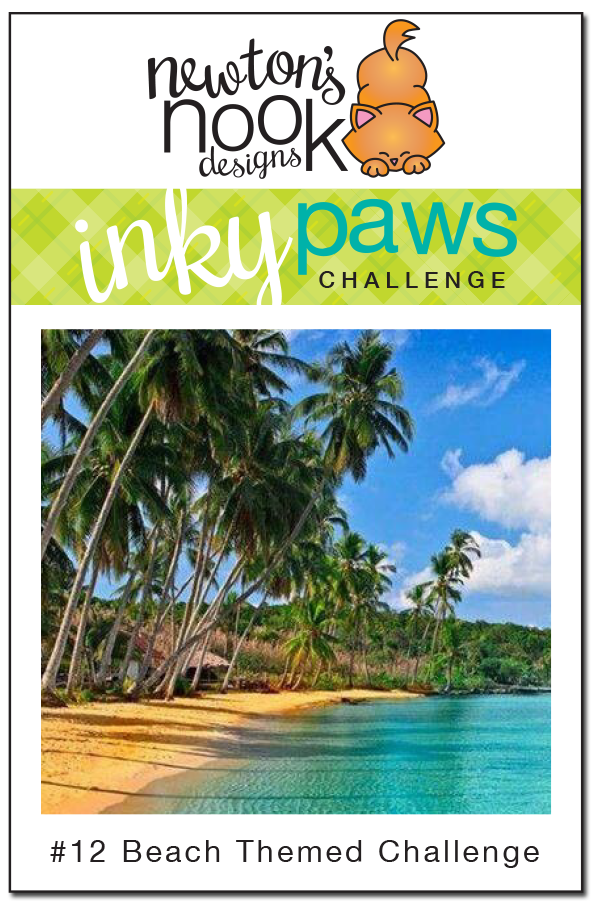 Inky Paws Challenge #12 - Beach Theme | Newton's Nook Designs