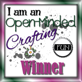 I am a Winner at OPEN MINDED CRAFTING FUN.