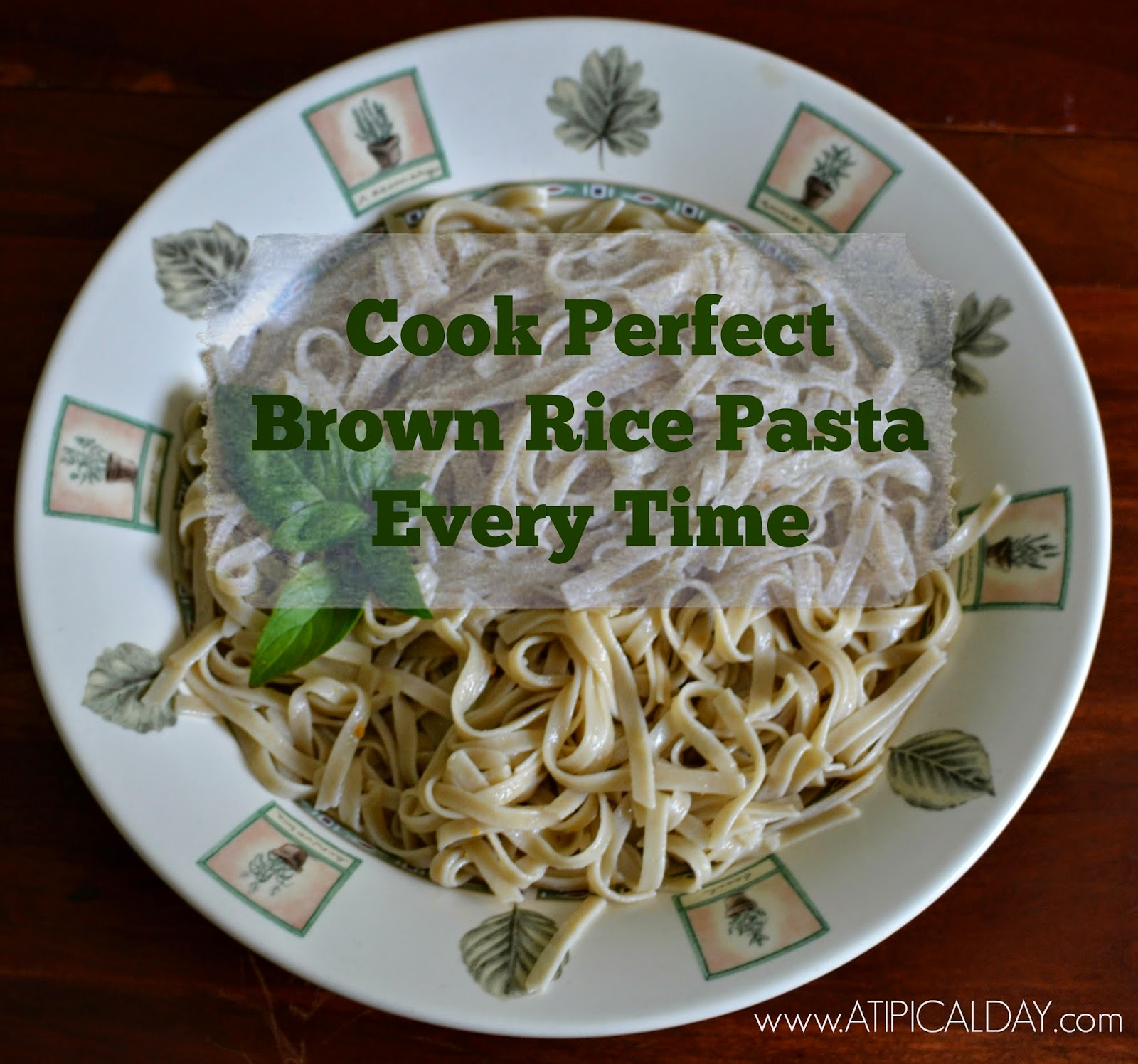 Cook Perfect Brown Rice Brown Pasta Every Time! @ATIPicalDay #glutenfree #brownricepasta #recipes #cooking #twitterparty #linkups