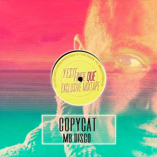 Y Este Finde Qué Exclusive Mixtape By....Copycat!