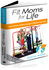 2 small Fit Moms for Life by Dustin Maher WIN