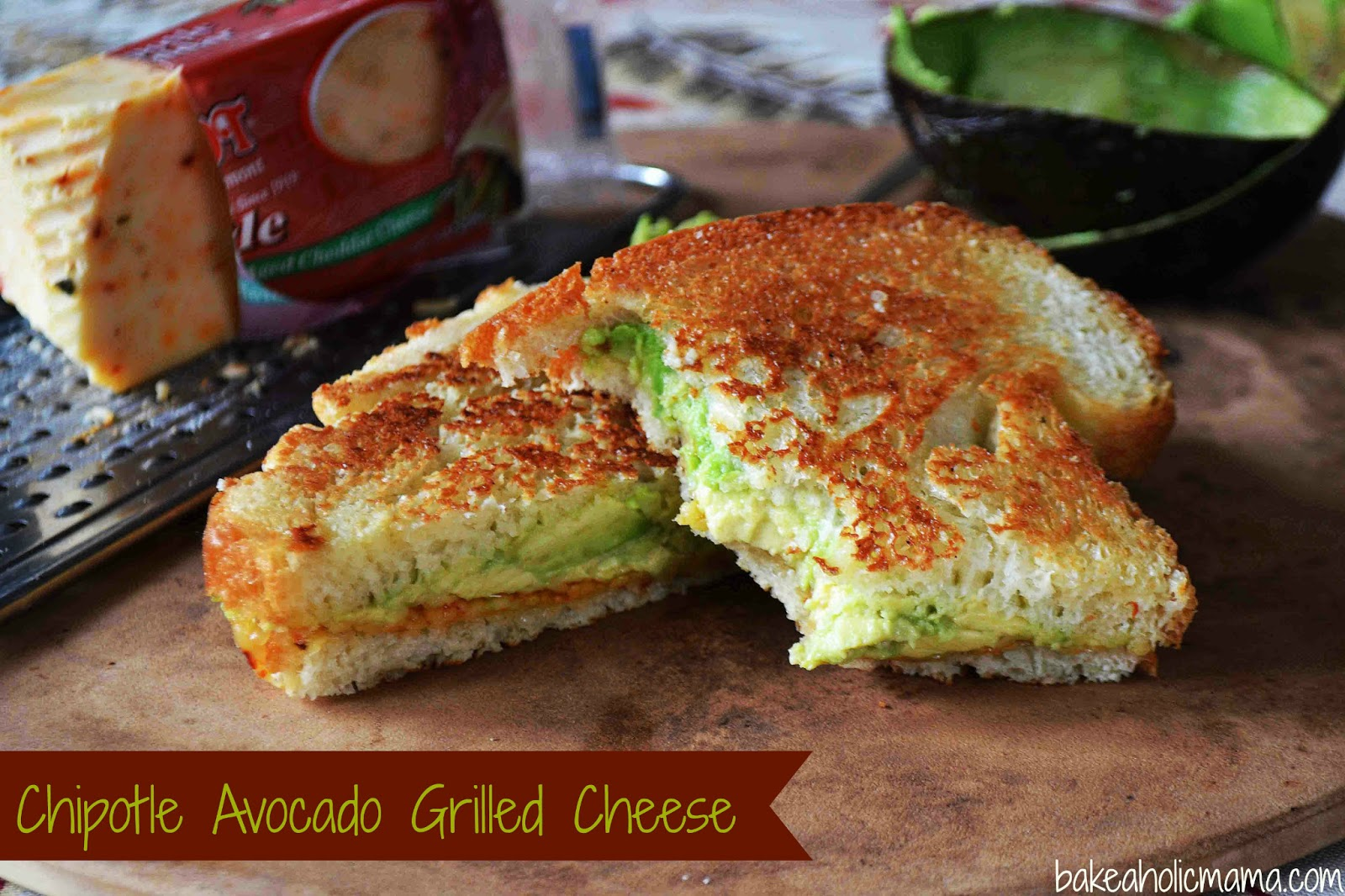 Bakeaholic Mama: Chipotle and Avocado Grilled Cheese Sandwiches