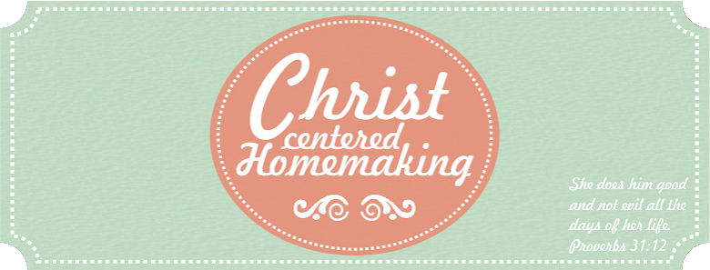 Christ Centered Homemaking