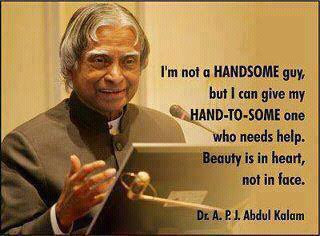 I am not a handsome guy, But I can give my hand to someone who needs help. Beauty is in heart, not in face.