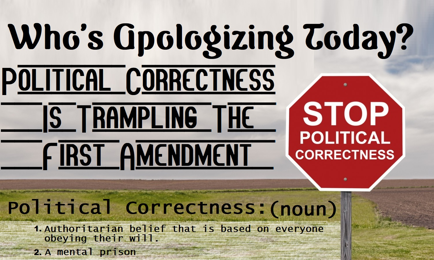 The mental prison known as Political-Correctness.