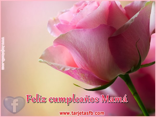 Frases Para Cumpleaños De Mamá: Feliz Cumpleaños Mamá