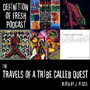 Defintion of Fresh Podcast: The Travels Of A Tribe Called Quest