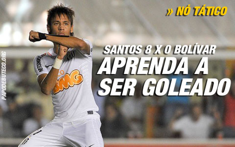Santos 8 x 0 Bolivar - Aprenda a ser goleado