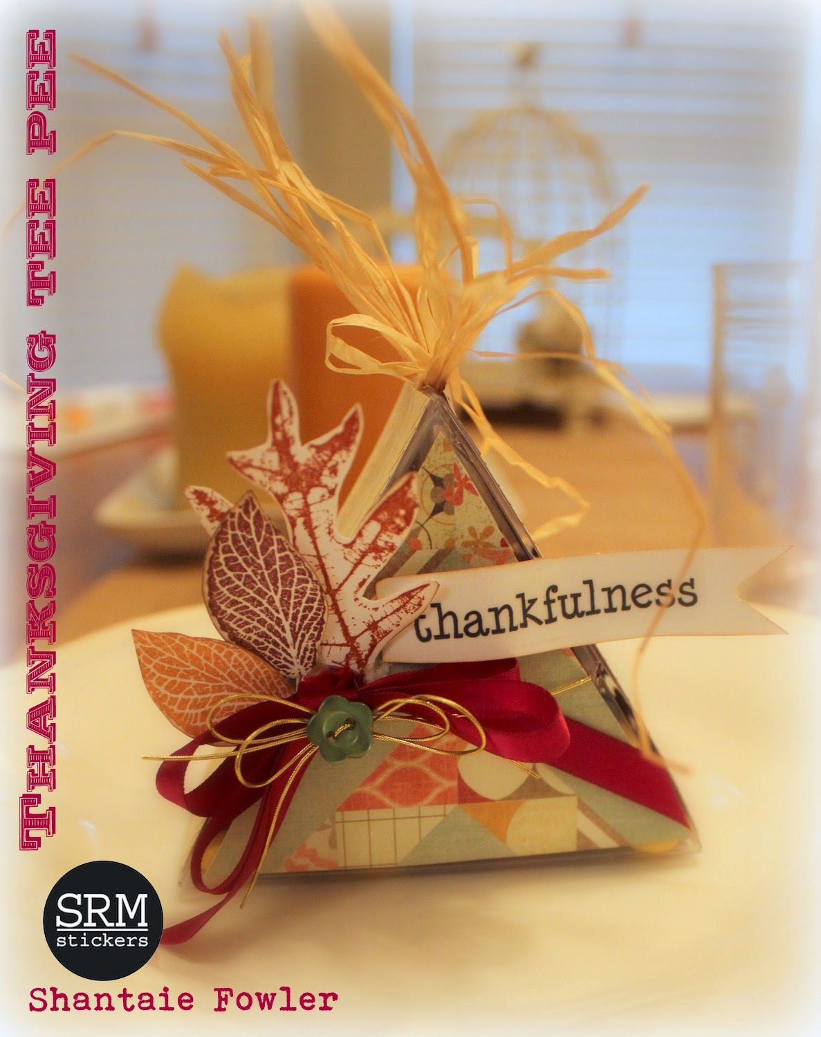 SRM Stickers - Thanksgiving Table Decor by Shantaie - #srmstickers #stickers #thanksgiving #trinagle #clear box