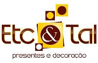 ETC &amp; TAL<br>PRESENTES E DECORAÇÃO