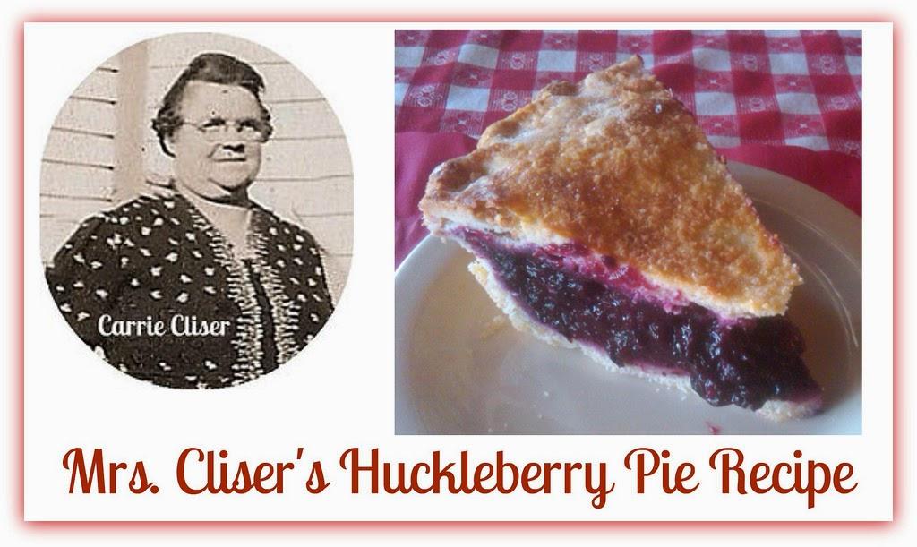 MRS. CLISER'S HUCKLEBERRY PIE RECIPE