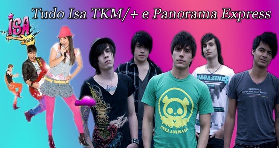 Tudo Isa TKM/+ e Panorama Express