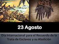 23 de agosto. Recuerdo de la trata de esclavos y su abolición