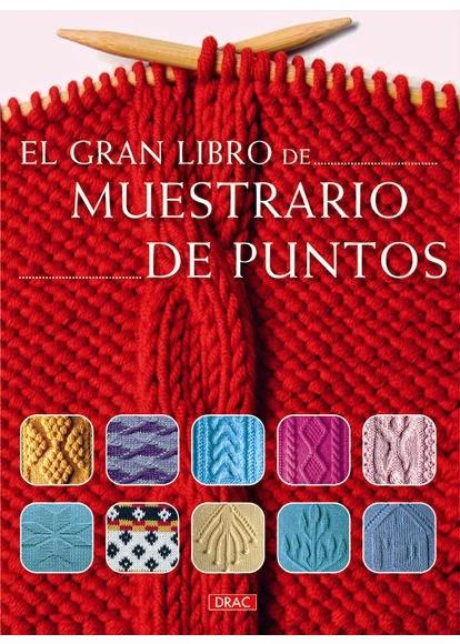 http://mitiendadelanas.com/596/47/revistas-y-patrones/libro-punto/el-gran-libro-de-muestrario-de-puntos-detail