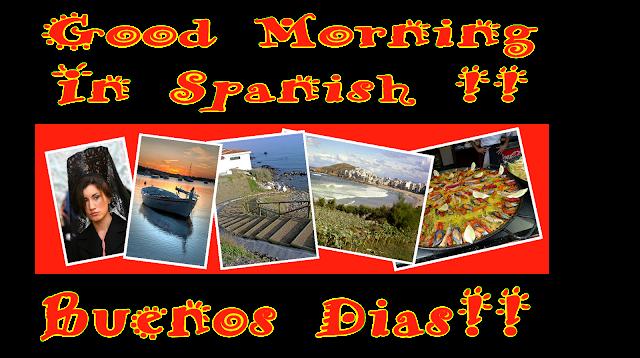 Good Morning Beautiful In Spanish : Good morning in spanish