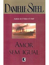 Download Grátis - Livro - Amor sem Igual (Danielle Steel)
