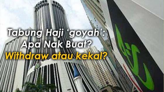 Tabung Haji 'goyah': Apa Nak Buat?